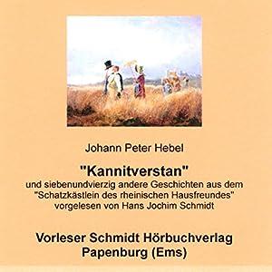 Kannitverstan und siebenundvierzig andere Geschichten aus dem Schatzkästlein des rheinischen Hausfreundes Hörbuch