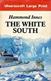 The White South, Hammond Innes, 0854560637