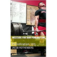 Westside For Raw Powerlifting: Periodization 101