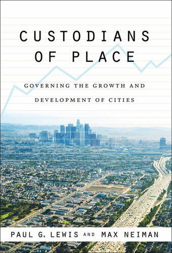 Custodians of Place: Governing the Growth and Development of Cities (American Government and Public Policy)
