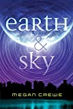 Earth & Sky (The Earth & Sky Trilogy Book 1)
