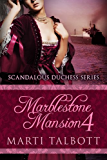 Marblestone Mansion, Book 4 (Scandalous Duchess Series)