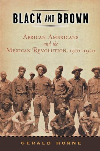 Search : Black and Brown: African Americans and the Mexican Revolution, 1910-1920 (American History and Culture)