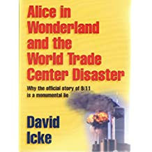 Amazon david icke kindle ebooks kindle store alice in wonderland and the world trade center disaster why the official story of 911 is a monumental lie may 5 2015 kindle ebook by david icke fandeluxe Choice Image