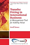 Transfer Pricing in International Business: A Management Tool for Adding Value Pdf