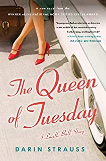 Book Cover: The Queen of Tuesday: A Lucille Ball Story