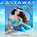 Agartha's Castaway: Castaway - Book 1 Audiobook by Chrissy Peebles Narrated by Elizabeth Meadows