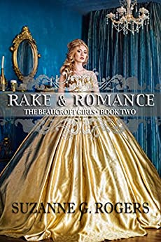 Rake & Romance (The Beaucroft Girls Book 2) by [Rogers, Suzanne G.]