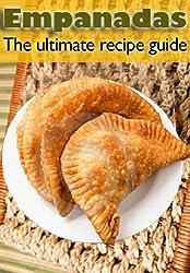 Empanadas :The Ultimate Recipe Guide - Over 30 Delicious & Best Selling Recipes