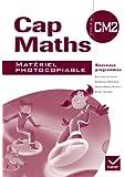 Cap Maths CM2 éd. 2010 - Matériel photocopiable