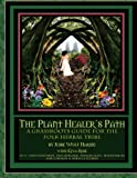 img - for The Plant Healer's Path: A Grassroots Guide For the Folk Herbal Tribe book / textbook / text book
