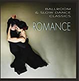 Ballroom & Slow Dance Classics: Romance by Various Artists