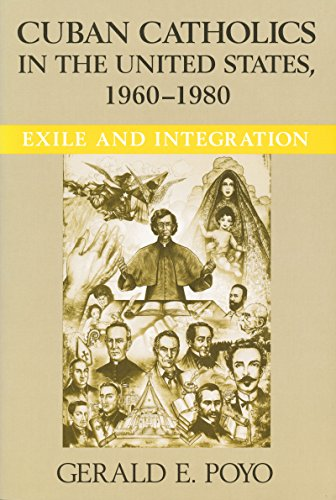 Cuban Catholics in the United States, 1960-1980: Exile and Integration (Latino Perspectives)