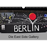 Berlin - Die East Side Gallery (Wandkalender 2016 DIN A4 quer): Ein Denkmal und Symbol der Freiheit (Monatskalender, 14 Seiten ) (CALVENDO Orte)