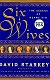 Six Wives, David Starkey, 069401043X
