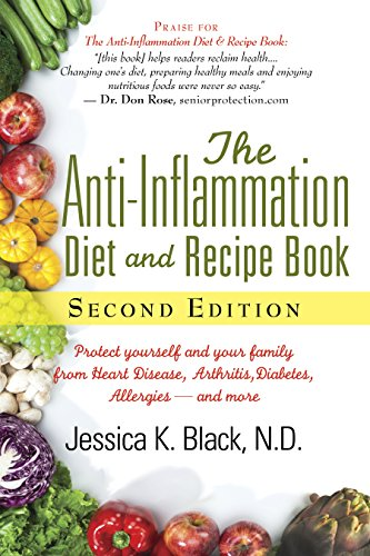 (The Anti-Inflammation Diet and Recipe Book, Second Edition: Protect Yourself and Your Family from Heart Disease, Arthritis, Diabetes, Allergies, —and More )