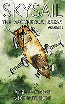 The Apotheosis Break (Skysail Saga Book 1) by [Rhoades, Josh, Rutledge, Mike]