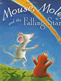 Mouse, Mole, and the Falling Star, A. H. Benjamin, 0525468803