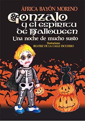 Gonzalo y el espíritu de Halloween: Una noche de mucho susto (Cuentos Halloween) (Spanish Edition) ()
