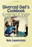 Divorced Dad's Cookbook, Ken Lowenstein, 1493629557