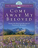 Come Away My Beloved, Frances J. Roberts, 1602600538