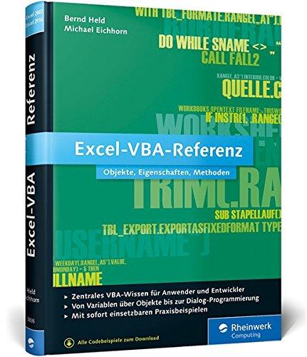 Excel-VBA-Referenz: Objekte, Eigenschaften, Methoden Gebundenes Buch – 31. August 2015 Bernd Held Michael Eichhorn Rheinwerk Computing 3836238357