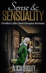 Sense & Sensuality: Caroline's After Dark Georgian Romance