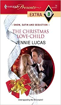 The Christmas Love-Child by Jennie Lucas (2009-11-10)