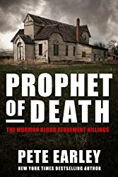 Prophet of Death: The Mormon Blood Atonement Killings