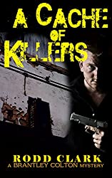 A CACHE OF KILLERS (ANOTHER BRANTLEY COLTON MYSTERY Book 2)