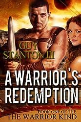 A Warrior's Redemption: Christian Fantasy (The Warrior Kind Book 1)