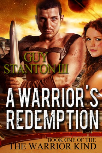 A Warrior's Redemption: Christian Fantasy (The Warrior Kind Book 1) by [Stanton III, Guy]