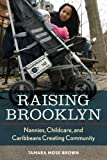 Raising Brooklyn, Tamara Mose Brown, 0814791433