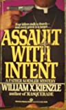 Assault with Intent by William X. Kienzle (1985-10-12)