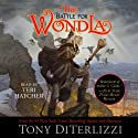 The Battle for WondLa Audiobook by Tony DiTerlizzi Narrated by Teri Hatcher