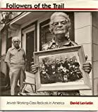 The Followers of the Trail : Jewish Working-Class Radicals in America, Leviatin, David, 0300043546