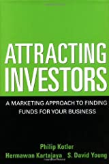 Attracting Investors: A Marketing Approach to Finding Funds for Your Business (English Edition) eBook Kindle