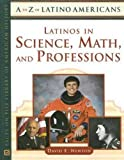 img - for Latinos in Science, Math, and Professions (A to Z of Latino Americans)**OUT OF PRINT** book / textbook / text book