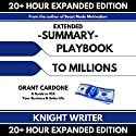 Extended Summary: Playbook to Millions by Grant Cardone: A Guide to 10X Your Business and Sales Life (Expanded Edition) Audiobook by Knight Writer Narrated by Knight Writer, Richard Banks
