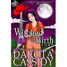 Witched At Birth (A Paris, Texas Romance Book 1)