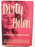 img - for Dirty Helen A Zany, Wonderful, Unconventional Ex-Madam and Tavern-Keeper Tells of Her Adventures, the Fascinating People She Has Known and the Exploits That Make Her a Living Legend book / textbook / text book