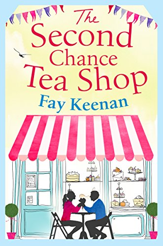 The Second Chance Tea Shop: The perfect romantic summer read (Little Somerby Book 1)