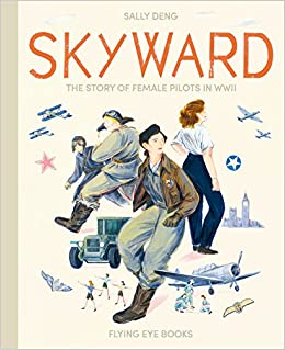 Skyward: The Story of Female Pilots in WWII: Sally Deng
