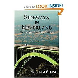 Sideways in Neverland: Life in the Santa Ynez Valley, California William Etling