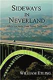 Sideways in Neverland, William Etling, 0595361900