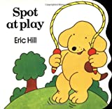 Spot at Play, Eric Hill, 0399212280