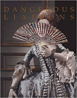Dangerous Liaisons: Fashion and Furniture in the Eighteenth ...