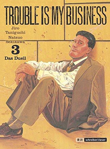Trouble is my business: 3. Das Duell Taschenbuch – 10. November 2015 Natsuo Sekikawa Jiro Taniguchi Schreiber & Leser 3943808807