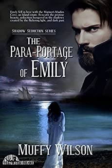 The Para-Portage of Emily (Shadow Seduction Series Book 1) by [Wilson, Muffy]