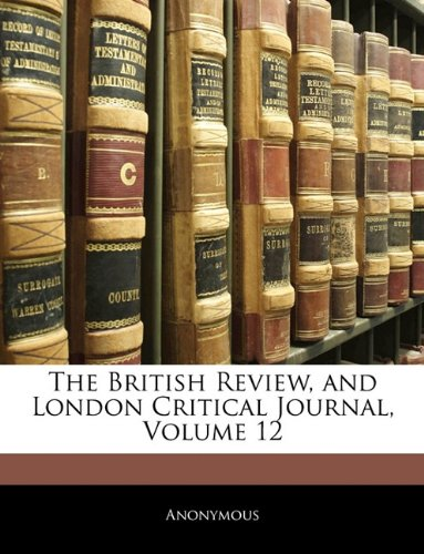 The British Review, and London Critical Journal, Volume 12 ebook